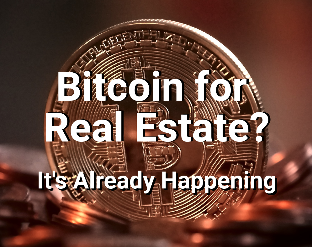 Real Estate Brokerages And Retailers Worldwide Now Accepting Bitcoin (#GotBitcoin?)